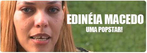 Edinéia Macedo uma popstar