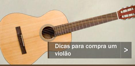 Dicas para comprar um violão