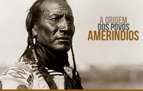 A origem dos povos amerindios
