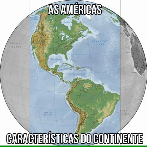 Características do continente americano